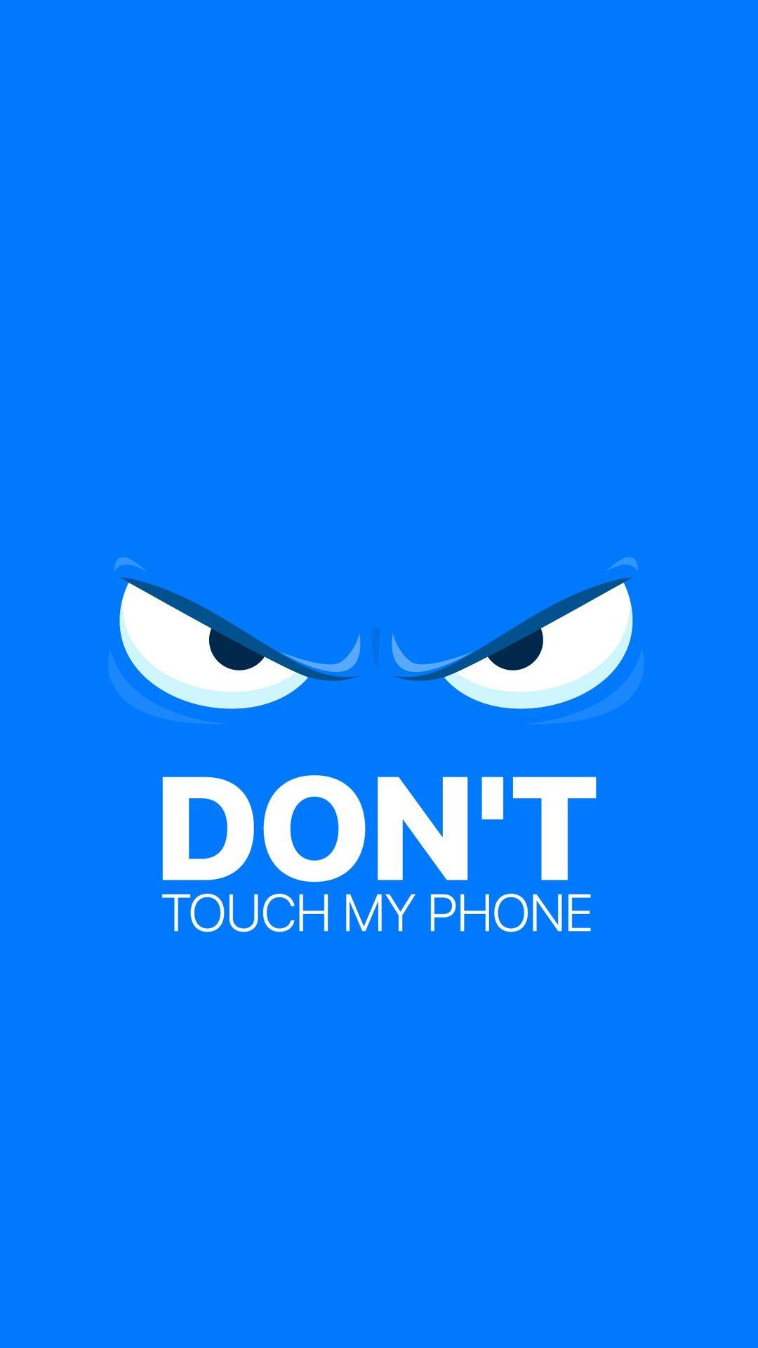 Dont Touch My Phone Wallpaper Enjpg